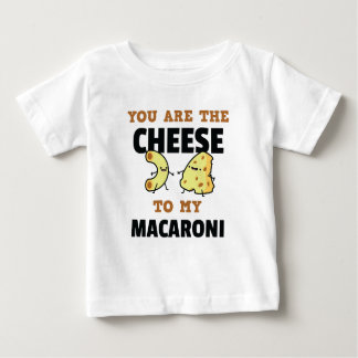 You Are The Cheese to My Macaroni Cute Funny Baby T-Shirt