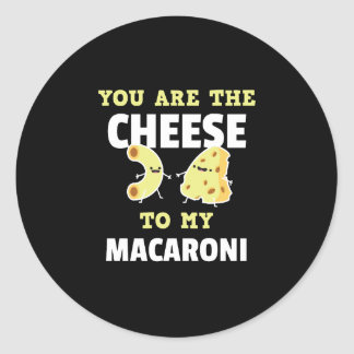 You Are The Cheese to My Macaroni Cute Funny Classic Round Sticker
