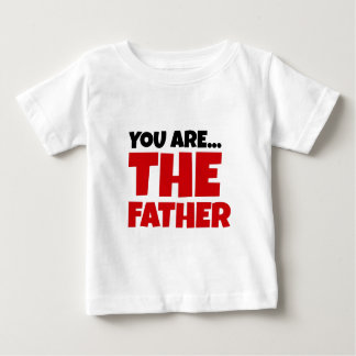 You Are The Father Tees