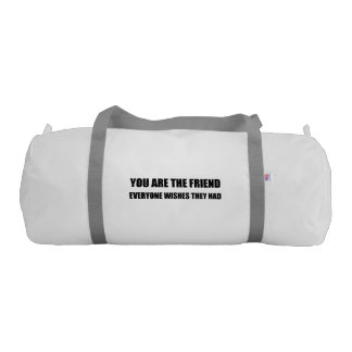 You Are The Friend Gym Bag