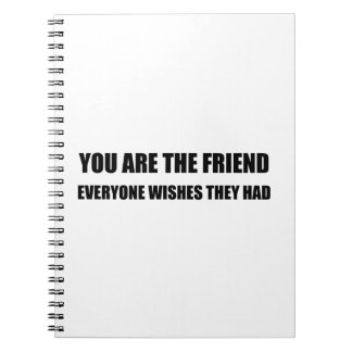You Are The Friend Notebook