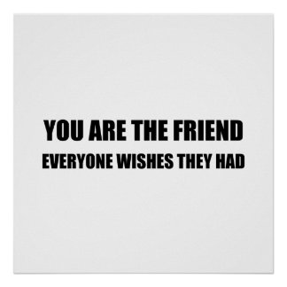 You Are The Friend Poster