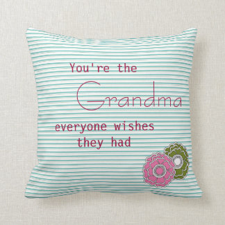 You Are the Grandma Everyone Wishes They Had Throw Pillow