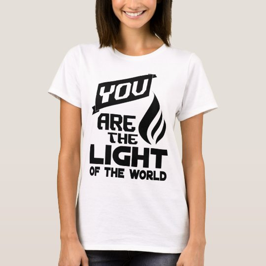 You are the Light Womens T-Shirt