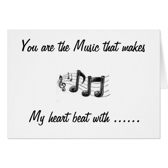 """""""YOU ARE THE MUSIC"""" HAPPY VALENTINE'S DAY"""" CARD"""