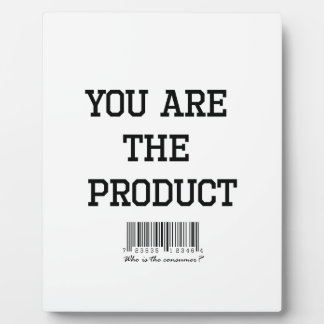You are the product tshirt plaque