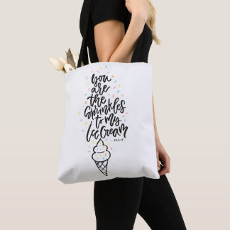 You Are The Sprinkles To My Ice Cream Tote Bag