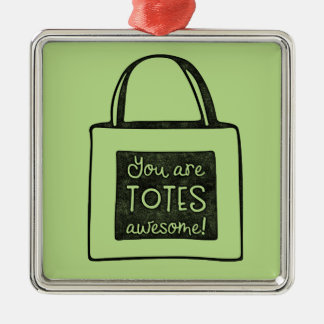 You are totes awesome stamped design metal ornament