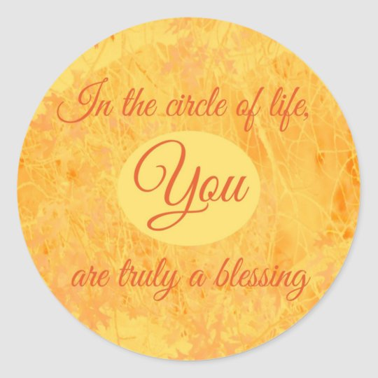 You Are Truly a Blessing Classic Round Sticker