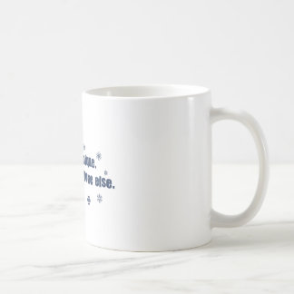 You Are Unique Just Like Everyone Else Coffee Mug