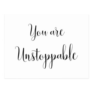 You are Unstoppable, Inspiring Message Postcard