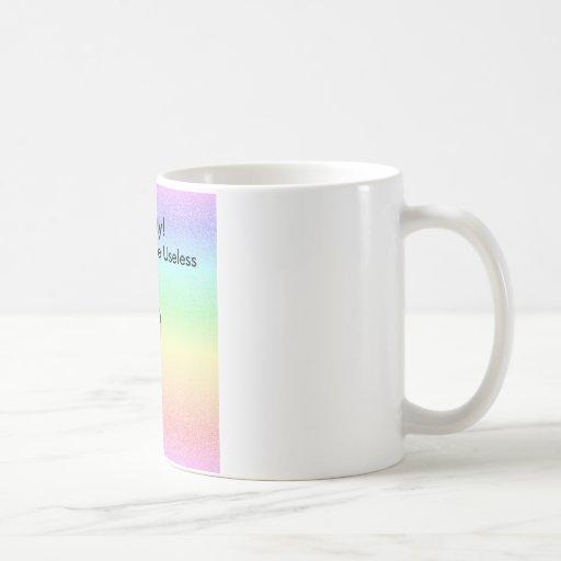 You Are Useless Mug