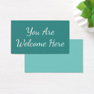 """""""You Are Welcome Here"""" Include Someone New Business Card"""