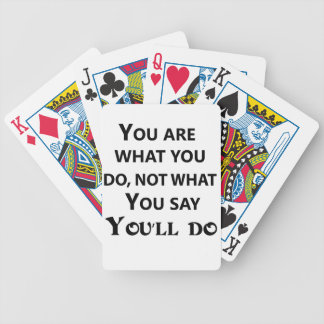 you are what you do not what you say bicycle playing cards