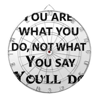 you are what you do not what you say dartboard