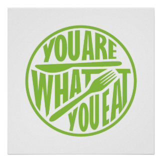You are what you eat quote design poster