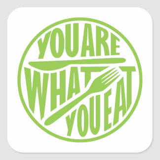 You are what you eat quote design square sticker