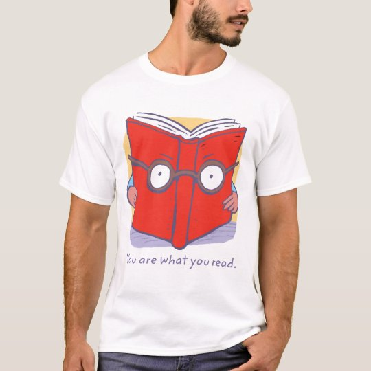 You are what you read. T-Shirt