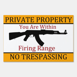 You Are Within firing Range Private Property Sign
