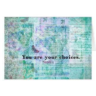 You are your choices SENECA QUOTE Greeting Card