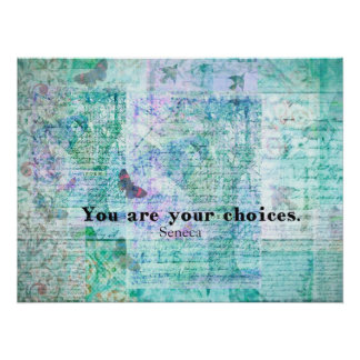 You are your choices SENECA QUOTE Poster