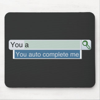 You Auto Complete Me Mouse Pad