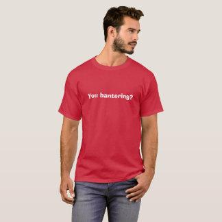 You Bantering Love Island T-Shirt