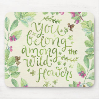 you belong among the wildflowers fairies mousepad