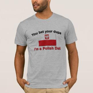 You Bet Dupa-Polish Dad T-Shirt