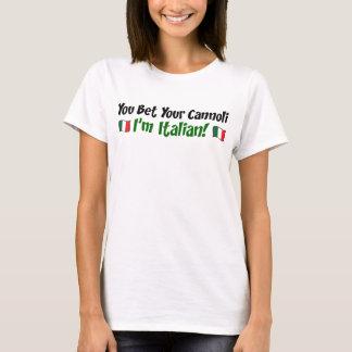 You Bet Your Cannoli I'm Italian T-Shirt