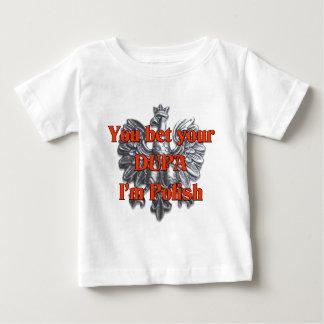 You bet your Dupa I'm Polish Baby T-Shirt