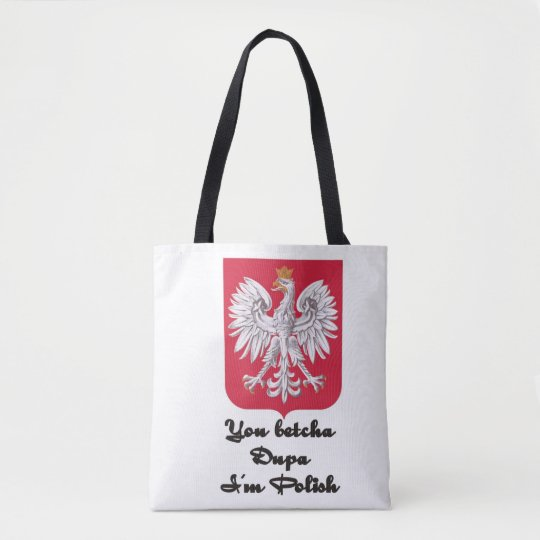 You betcha dupa I'm Polish Tote Bag