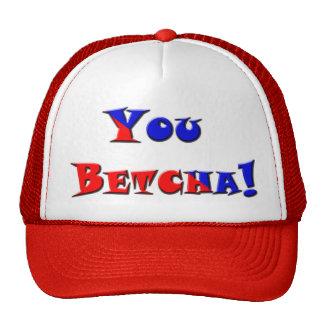 You Betcha! Trucker Hats