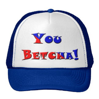 You Betcha! Mesh Hat