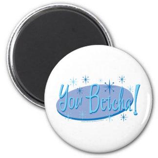 You-Betcha Magnet
