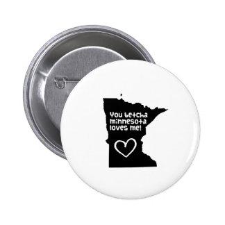 You Betcha Minnesota Loves Me Pin