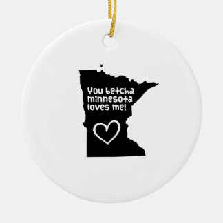 You Betcha Minnesota Loves Me Ceramic Ornament