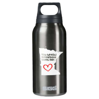 You Betcha Minnesota Loves Me Insulated Water Bottle