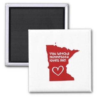 You Betcha Minnesota Loves Me Magnet