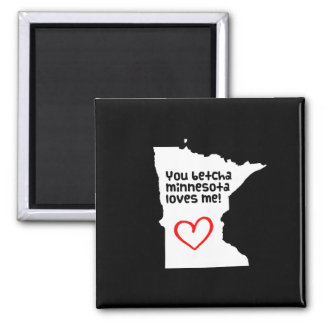 You Betcha Minnesota Loves Me Fridge Magnet