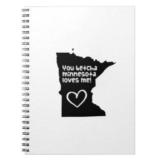 You Betcha Minnesota Loves Me Spiral Note Books