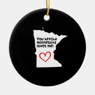 You Betcha Minnesota Loves Me Round Ceramic Ornament