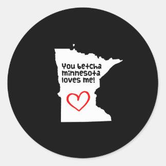 You Betcha Minnesota Loves Me Round Sticker