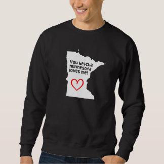 You Betcha Minnesota Loves Me Sweatshirt