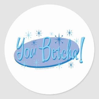 You-Betcha Sticker
