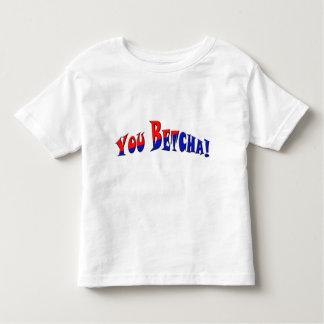 You Betcha! T-shirts