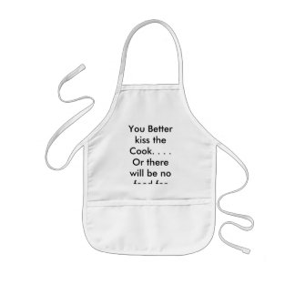 You Better kiss the Cook. . . . Or there will b... Kids Apron