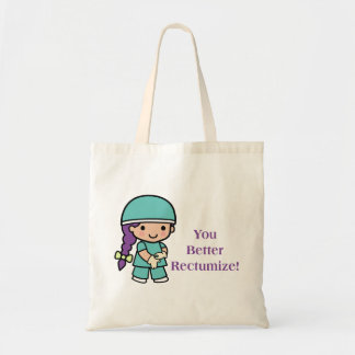 You Better Rectumize Budget Tote Bag