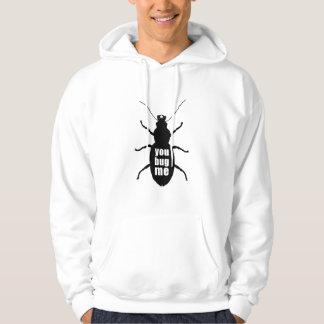 You Bug Me Hoodie