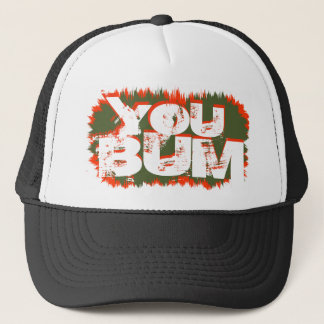 YOU BUM Trucker Hat